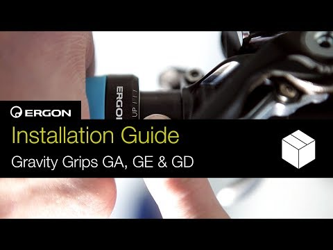 Installation Guide - Ergon Gravity Grips - GE1, GA2 and GD1